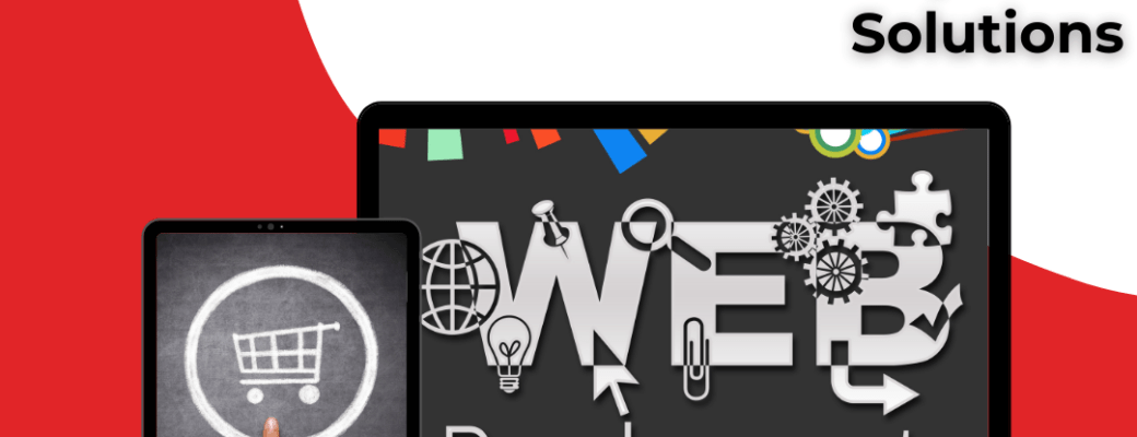 Website & Ecommerce Development Solutions