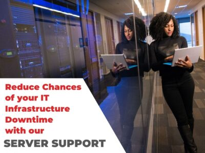 Reduce Chances Of Your IT Infrastructure Downtime With Our Server Support Solutions