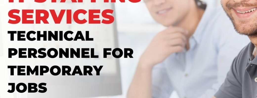 IT Staffing Services   Technical Personnel For Temporary Jobs