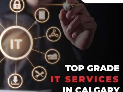 Top Grade IT Services In Calgary