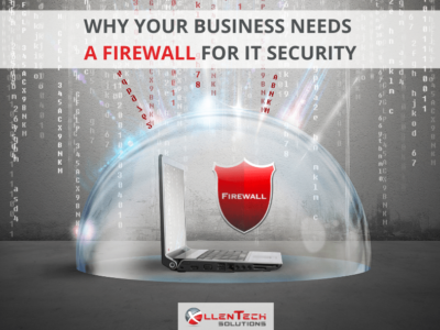 Why Your Business Needs A Firewall For IT Security