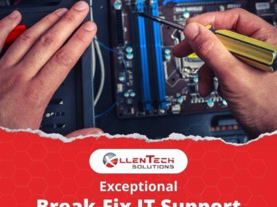 Exceptional Break-Fix IT Support