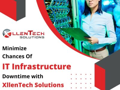 Minimize Chances Of IT Infrastructure Downtime With XllenTech Solutions